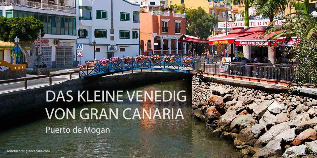 Puerto de Mogan - Das kleine Venedig, Gran Canaria